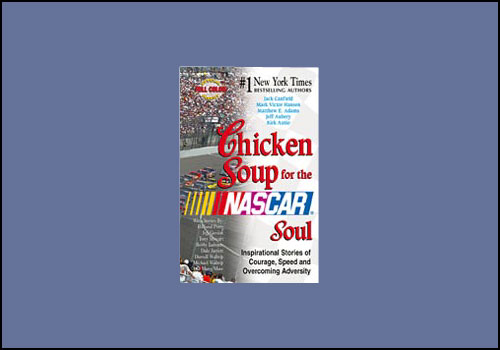 Chicken Soup for the NASCAR Soul Book